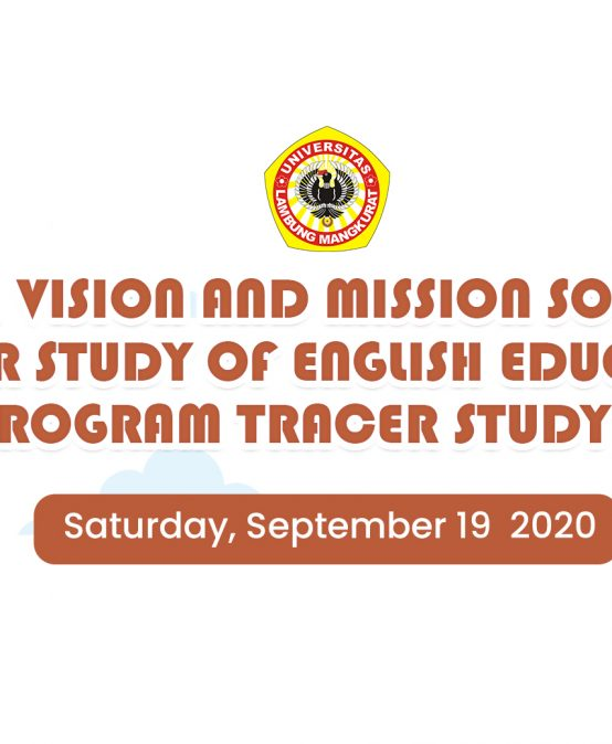 ELT Webinar, Vision and Mission socialization, Tracer Study of English Education Study Program Tracer Study / Alumni