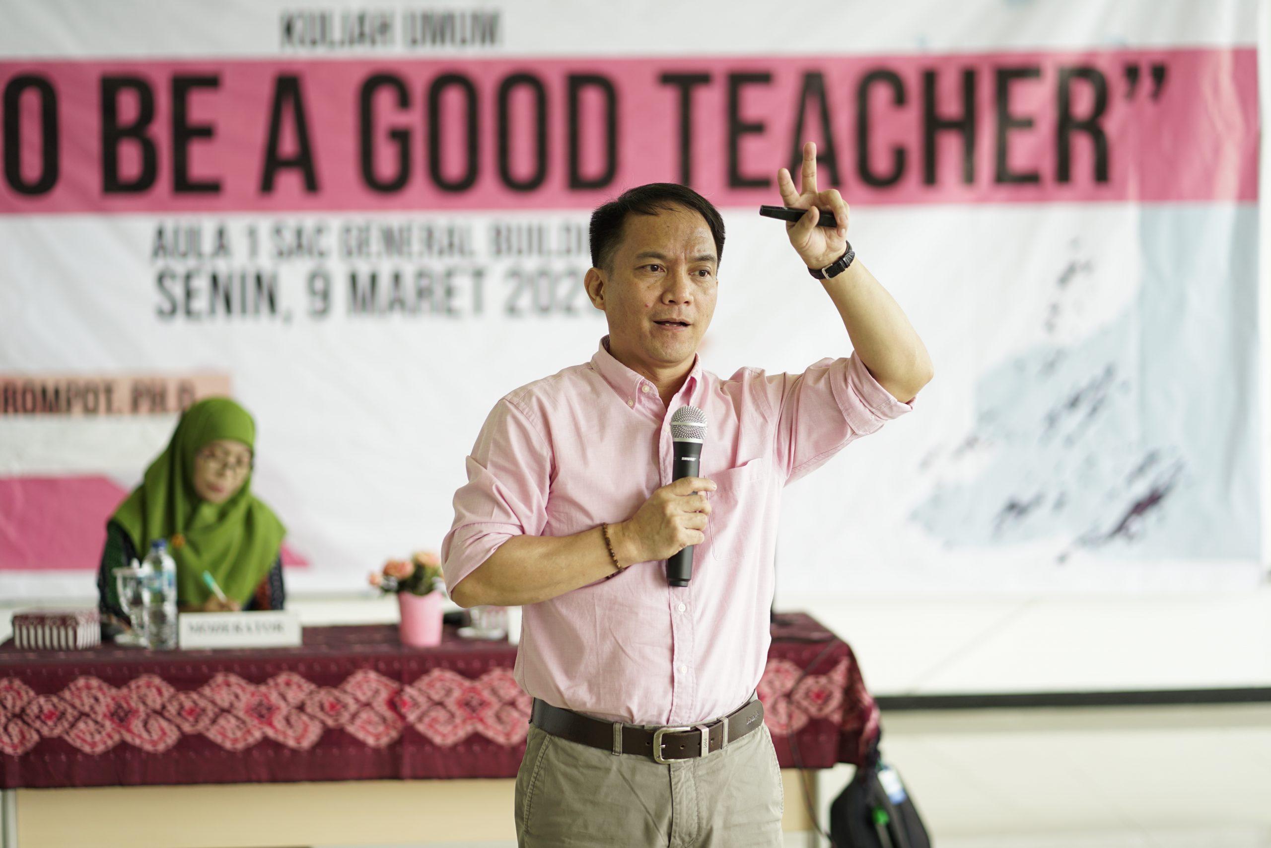 Kuliah Umum: A Good Language Teacher: